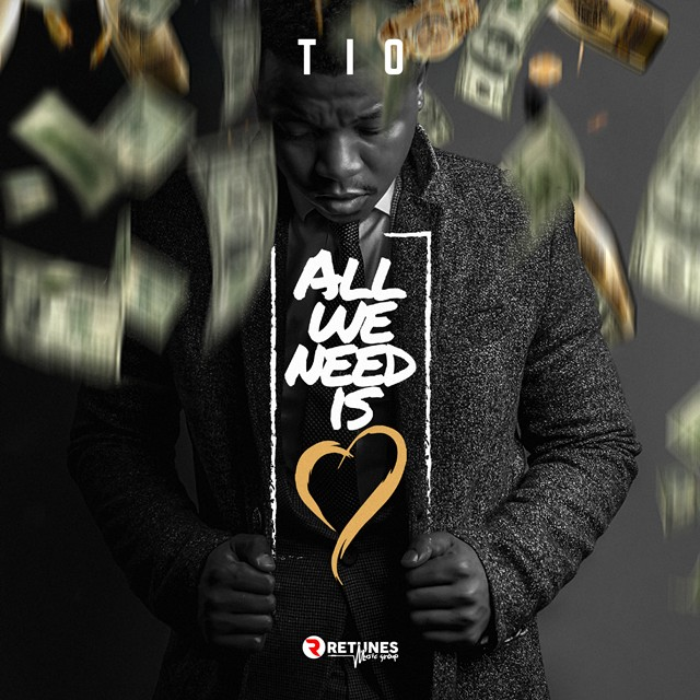 Tio – All We Need Is love