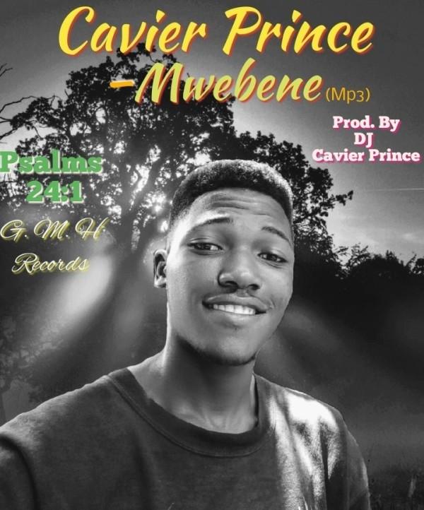 Cavier Prince – Mwebene (Prod Cavier Prince)
