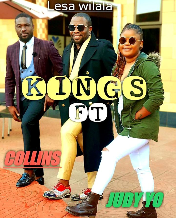 Kings Malembe ft Jude Yo & Collins – Lesa Wilala