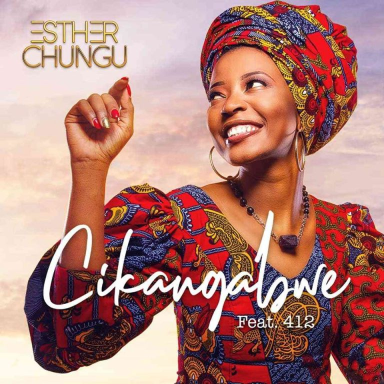 Esther Chungu ft 412 – Cikangabwe