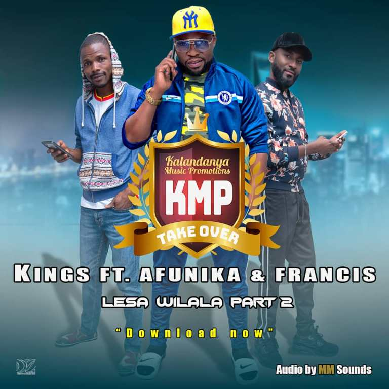 Kings Malembe ft Afunika & Francis Lesa Wilala Part 2