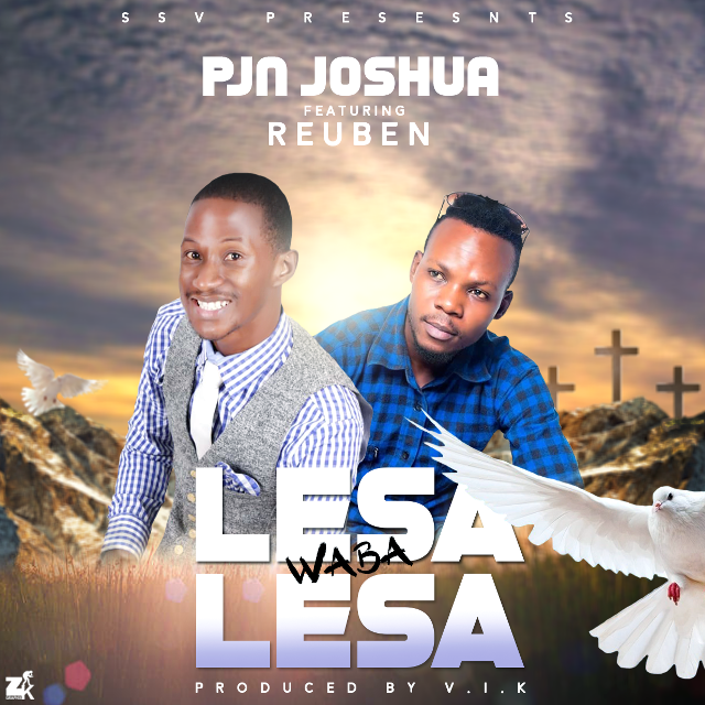 PJN Joshua ft Reuben – Lesa Waba Lesa