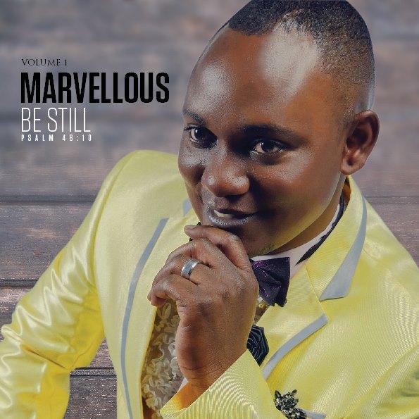 MARVELLOUS – BE STILL