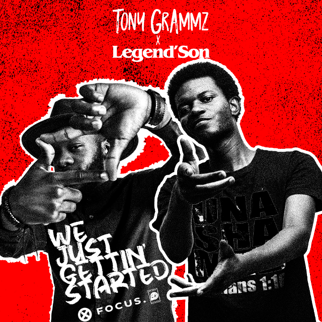 Tony Grammz, Legend Son – We Just Gettin Started