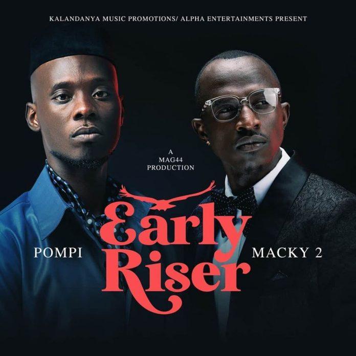 Pompi ft Macky 2 – Early Riser 'Waulesi Asadye'
