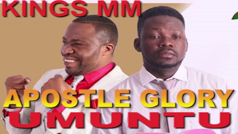 KINGS MUMBI & APOSTLE GLORY – UMUNTU