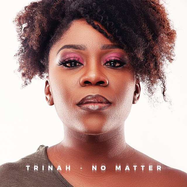 Trinah – No Matter