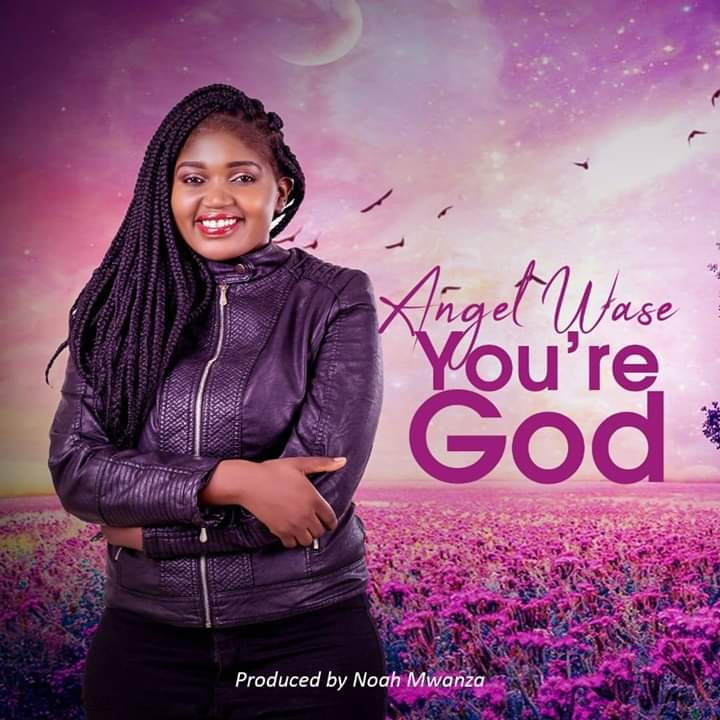 Angel Wase – You are God