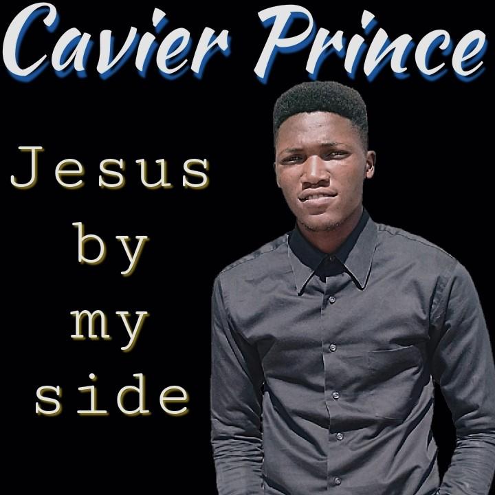 Cavier Prince – Jesus by My Side