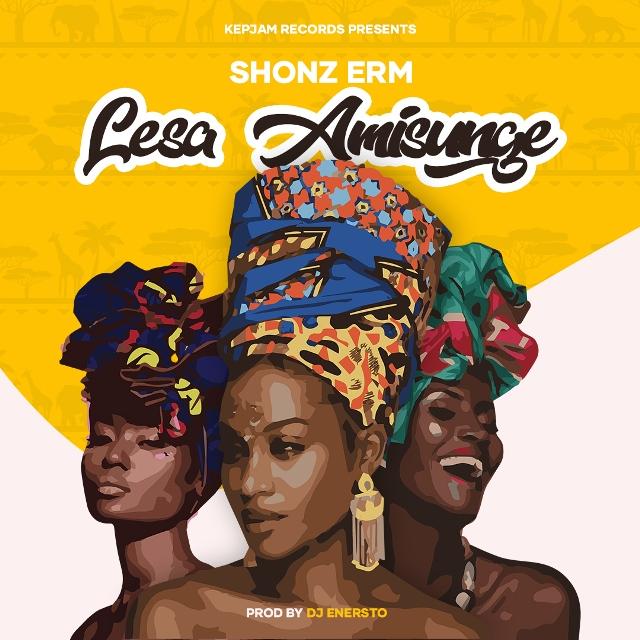 Shonz ERM – Lesa Amisunge