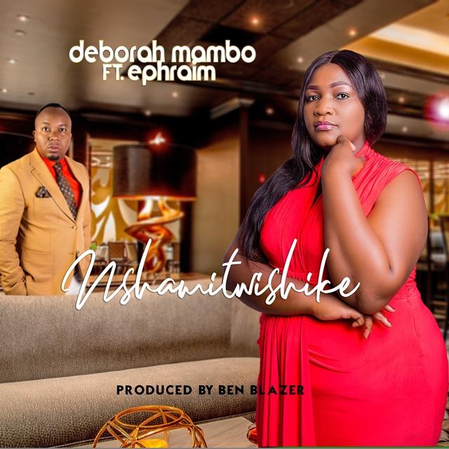 Deborah Mambo Ft Ephraim – Nshamitwishike