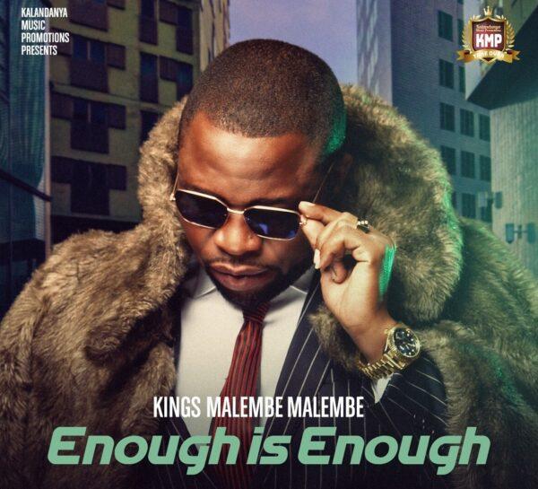 KINGS MUMBI – ENOUGH IS ENOUGH