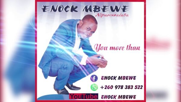 Enock Mbewe – You Are More Than